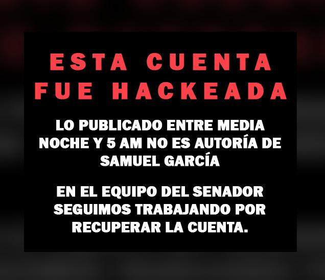 Samuel García hackearon cuenta desmiente renuncia