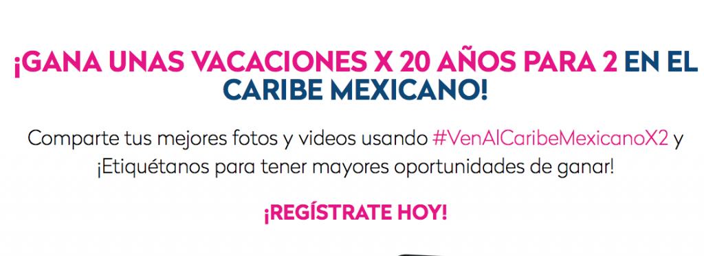 Cancún caribe vacaciones gratis 20 años 2x1